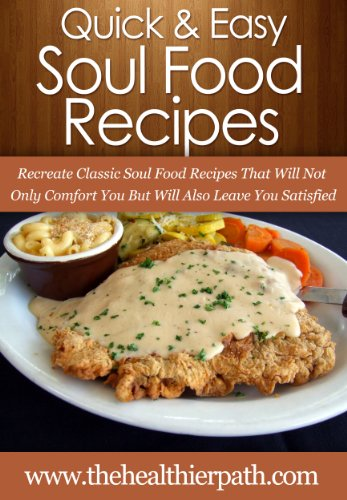 Soul Food Recipes Recreate Classic Soul Food Recipes That Will Not