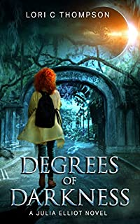 Degrees Of Darkness: A Julia Elliot Novel by Lori C Thompson ebook deal