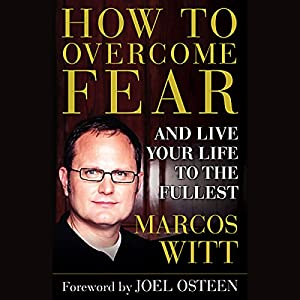 How to Overcome Fear and Live Your Life to the Fullest Audiobook