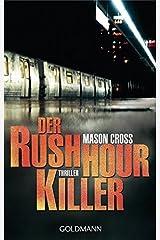 Der Rushhour-Killer: Thriller by Mason Cross (2015-03-16) Paperback