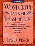Arizona Wonderful Tales of Treasure Lost, David Visser, 1461133130