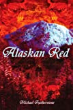 Alaskan Red, Michael Featherstone, 0595286992