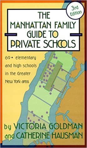 The manhattan family guide to private schools and selective public.