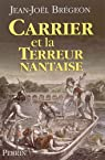 Carrier et terreur nantaise par Brégeon