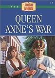 Queen Anne's War (The American Adventure)