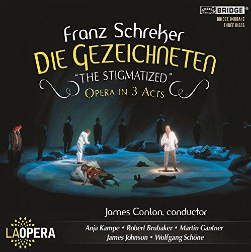 Franz Schreker: Die Gezeichneten - The Stigmatized (Opera in 3 Acts)