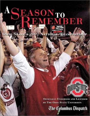 A Season to Remember: Ohio State's 2002 National Championship - 2002 State Buckeyes Ohio Football