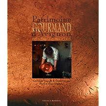 PATRIMOINE GOURMAND D'AVIGNON : HISTOIRES ET RECETTES