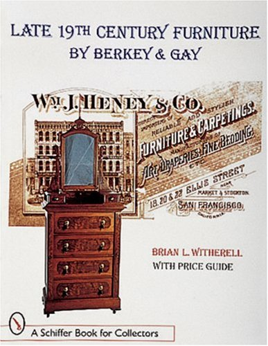 Late 19th Century Furniture by Berkey and Gay (Schiffer Book for Collectors) (Stores In Furniture Grand Rapids)