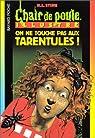 Chair de poule Illustrés, tome 3 : On ne touche pas aux tarentules par Stine
