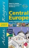 Alan Rogers Central Europe 2007: Quality Camping and Caravanning Sites (Alan Rogers Guides)