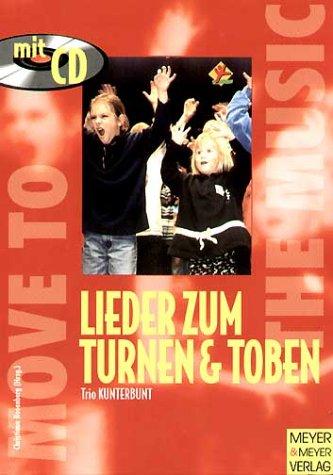 Lieder zum Turnen und Toben: Mit einer Musik-CD (Move to the music)