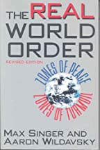 The Real World Order: Zones Of Peace, Zones Of Turmoil (comparative Politics & The International Political Economy,)