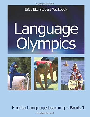 Language Olympics ESL/ELL Student Workbook: English as Second Language / English Language Learning - Book One (Volume 1) PDF