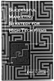 Successful Marketing Strategy for High-Tech Firms, Viardot, Eric, 0890067708