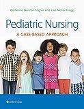 Pediatric Nursing: A Case-Based Approach