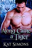 Along Came a Tiger (Tiger Shifters Book 2)