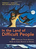 In the Land of Difficult People, Terrence L. Gargiulo and Gini Graham Scott, 0814400299