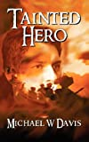 Tainted Hero, Michael Davis, 1897445393