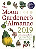 #5: The Moon Gardener's Almanac: A Lunar Calendar to Help You Get the Best From Your Garden: 2019
