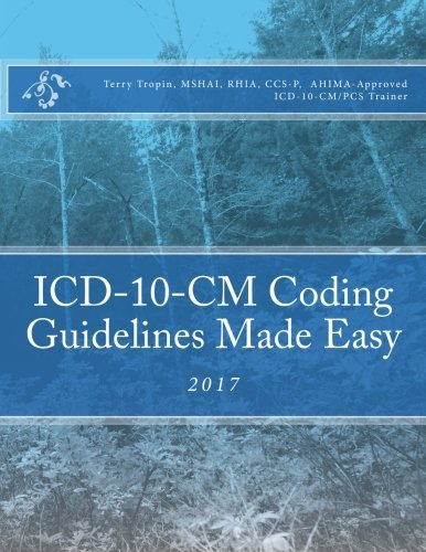 ICD-10-CM Coding Guidelines Made Easy: 2017