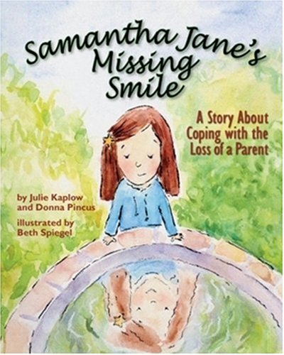 Samantha Jane's Missing Smile: A Story about Coping with the Loss of a Parent ebook