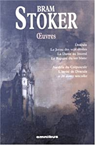 Oeuvres : Dracula ; Le Joyau des sept étoiles ; La Dame du linceul ; Le repaire du ver blanc ; Au-delà du Crépuscule ; L'invité de Dracula par Bram Stoker