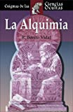 img - for La alquimia (Enigmas de las ciencias ocultas series) book / textbook / text book