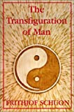 The Transfiguration of Man, Frithjof Schuon, 0941532194