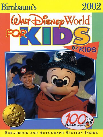 Read Online Birnbaum's Walt Disney World for Kids, by Kids 2002 ebook