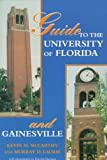 Guide to the University of Florida and Gainesville, Kevin McCarthy and Murray D. Laurie, 1561641340
