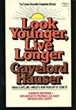 Look Younger, Live Longer, Gayelord Hauser, 0449229319