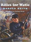 Rifles for Watie, Harold Keith, 0786268964