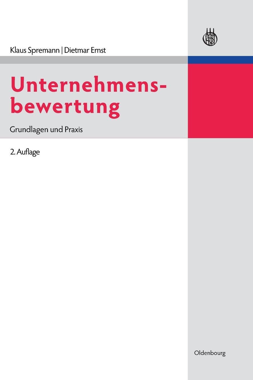 Unternehmensbewertung: Grundlagen und Praxis (IMF: International Management and Finance)