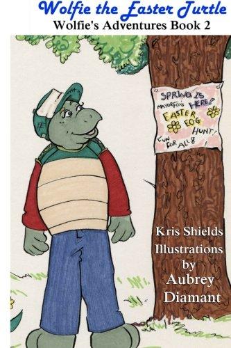 Wolfie the Easter Turtle: Wolfie's Adventures (Volume 2)