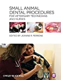 img - for Small Animal Dental Procedures for Veterinary Technicians and Nurses book / textbook / text book