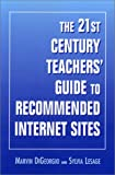 The 21st Century Teacher's Guide to Recommended Internet Sites, DiGeorgio, Marvin and Lesage, Sylvia, 1555704018