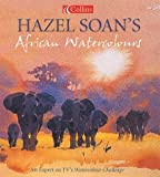 Hazel Soan's African Watercolours, Hazel Soan, 0007143842