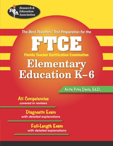 FTCE Elementary Education K-6 (REA) The Best Test Prep (FTCE Teacher Certification Test Prep)