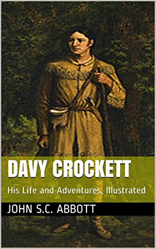 Amazon Davy Crockett His Life And Adventures Illustrated
