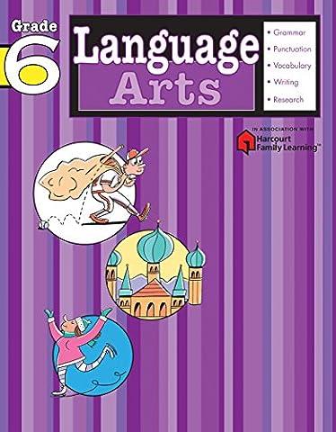 Language Arts: Grade 6 (Flash Kids Harcourt Family Learning) (Language Arts For Kids)