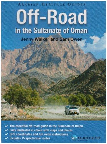 Off Road In The Sultanate Of Oman Walker Jenny Owen Sam 9781860631641 Amazon Com Books