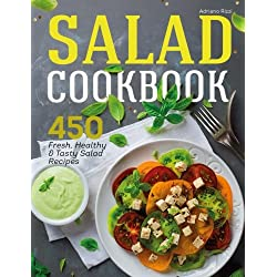 Salad Cookbook: 450 Fresh, Healthy and Tasty Salad Recipes
