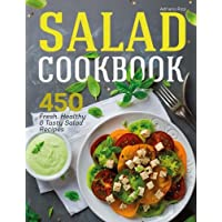 Salad Cookbook: 450 Fresh, Healthy and Tasty Salad Recipes