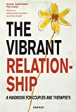 img - for The Vibrant Relationship: A Handbook for Couples and Therapists (The Systemic Thinking and Practice Series) book / textbook / text book