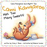 Cami Kangaroo Has Too Many Sweets