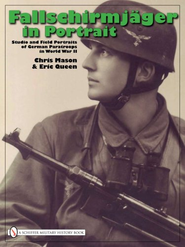 Fallschirmjager in Portrait: Studio and Field Portraits of German Paratroops in World War II