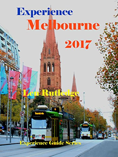 Experience Melbourne 2017 (Experience Guides Book 9)