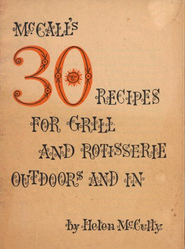 Mccall's 30 Recipes for Grill and Rotisserie Outdoors and In