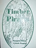 Timber Pirates, Ardath Mayhar and Marylois Dunn, 1887303197